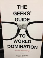 The Geeks Guide To World Domination